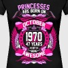Princesses Are Born On October 1970 47 Years - Women's Premium T-Shirt