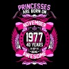 Princesses Are Born On November 1977 40 Years - Women's Premium T-Shirt