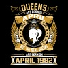 The Real Queens Are Born On April 1982 - Women's Premium T-Shirt
