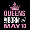 Queens are born on May 10 - Women's Premium T-Shirt