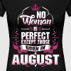 No Woman Is Perfect Born In August - Women's Premium T-Shirt