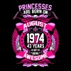 Princesses Are Born On August 1974 43 Years - Women's Premium T-Shirt