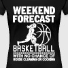 WEEKEND FORECAST BASKETBALL - Women's Premium T-Shirt