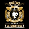The Real Queens Are Born On October 1959 - Women's Premium T-Shirt