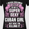Super Sexy Cuban Girl Killing It - Women's Premium T-Shirt