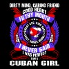 Dirty Mind Caring Friend Filthy Mouth Cuban Girl - Women's Premium T-Shirt