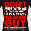 Dont Mess With Me I Love My December Guy - Women's Premium T-Shirt