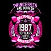 Princesses Are Born On December 1987 30 Years - Women's Premium T-Shirt