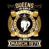 The Real Queens Are Born On March 1971 - Women's Premium T-Shirt