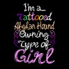 Im A Tattooed Afghan Hound Owning Type Of Girl - Women's Premium T-Shirt