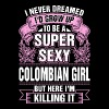 Super Sexy Colombian Girl Killing It - Women's Premium T-Shirt