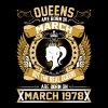 The Real Queens Are Born On March 1978 - Women's Premium T-Shirt