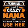I Have A Crazy Nana - Women's Premium T-Shirt