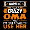I Have A Crazy Oma - Women's Premium T-Shirt