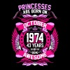 Princesses Are Born On October 1974 43 Years - Women's Premium T-Shirt
