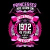 Princesses Are Born On December 1972 45 Years - Women's Premium T-Shirt