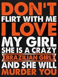 I love brazilian girls