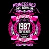 Princesses Are Born On August 1987 30 Years - Women's Premium T-Shirt