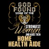 Strongest Women Made Home Health Aide - Women's Premium T-Shirt