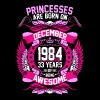 Princesses Are Born On December 1984 33 Years - Women's Premium T-Shirt