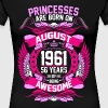 Princesses Are Born On August 1961 56 Years - Women's Premium T-Shirt