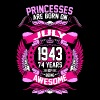 Princesses Are Born On July 1943 74 Years - Women's Premium T-Shirt