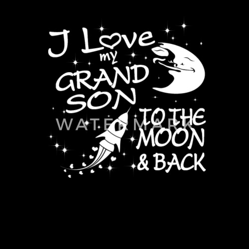 I Love My GrandSon To The Moon And Back By Sophiafashion