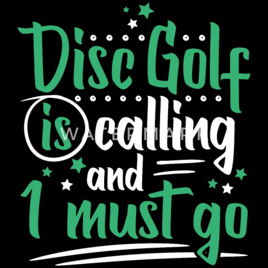 Disc Golf Calling I Must Go Cool Funny Quotes Gift Women\'s ...