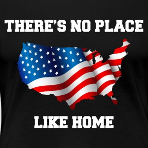 There's No Place Like Home - Women's Premium T-Shirt