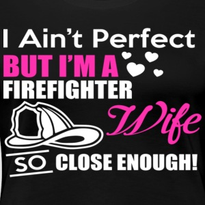 FIREFIGHTER WIFE - Women's Premium T-Shirt