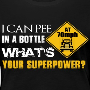 I CAN PEE IN THE BOTTLE - Women's Premium T-Shirt