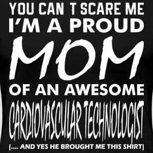 Cant Scare Proud Mom Awesome Cardiovascular Techno - Women's Premium T-Shirt