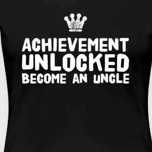 Achievement Unlocked Become an uncle - Women's Premium T-Shirt