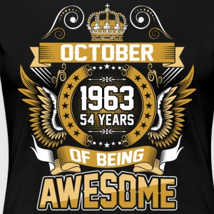 October 1963 54 Years Of Being Awesome - Women's Premium T-Shirt