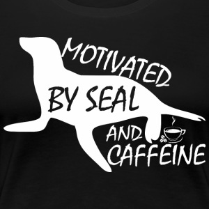 Motivated By Seal And Caffeine - Women's Premium T-Shirt