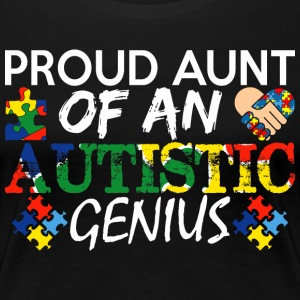 Proud Aunt Of An Autistic Genius Autism Awareness - Women's Premium T-Shirt