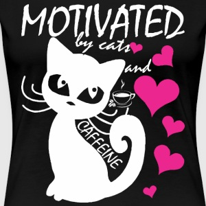 Motivated By Cats And Caffeine - Women's Premium T-Shirt