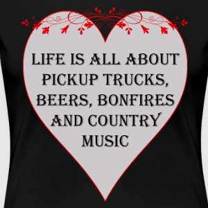 Life is all about Country Music - Women's Premium T-Shirt
