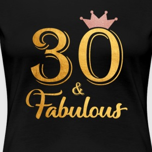 30 Fabulous Queen Shirt 30th Birthday Gifts - Women's Premium T-Shirt