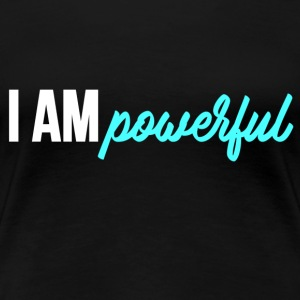 I AM POWERFUL - Women's Premium T-Shirt