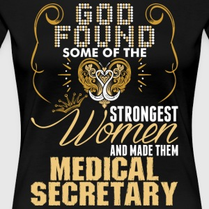 Strongest Women Made Medical Secretary - Women's Premium T-Shirt