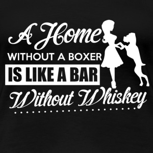 Boxer - A home without a boxer awesome t-shirt - Women's Premium T-Shirt