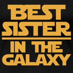 Sister - I'm the best sister in the galaxy t - s - Women's Premium T-Shirt