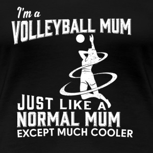Volleyball Volleyball mom Like others except - Women's Premium T-Shirt
