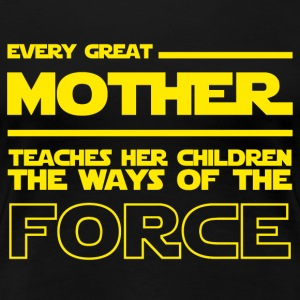 Star Wars Mother - The ways of the force - Women's Premium T-Shirt