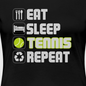 Eat Sleep Tennis Repeat T-shirt - Women's Premium T-Shirt