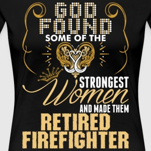 Strongest Women Made Retired Firefighter - Women's Premium T-Shirt