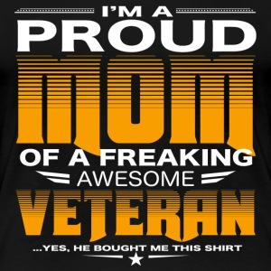 Mom of a freaking awesome veteran - Women's Premium T-Shirt
