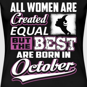 Born in October - All women are created equal - Women's Premium T-Shirt