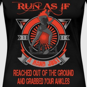 Zombie - Run as if a hand reached out of ground - Women's Premium T-Shirt